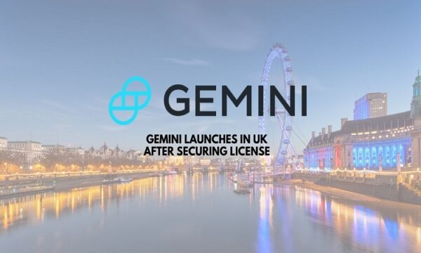 Gemini Launches in UK as Part of Global Expansion